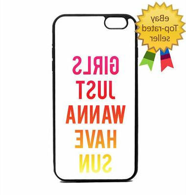 Girls Just Wanna Phone Case Galaxy S Note Edge iPhone 5 6 7